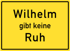Wilhelm gibt keine Ruh